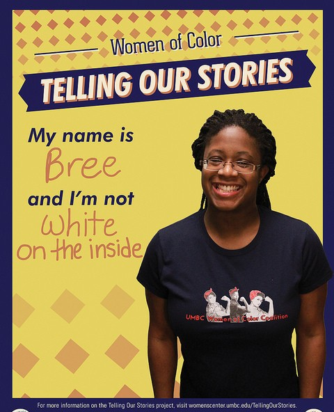 """A poster that has a photo of an African American student and says, """"My name is Bree, and I'm not white on the inside."""""""