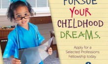 Pursue your childhood dream. Apply for a fellowship or grant today.
