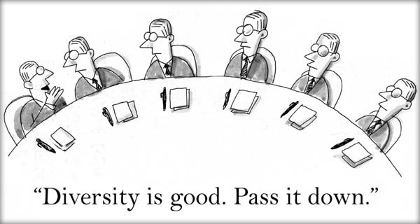 """""""Diversity is good. Pass it down the line."""""""