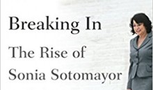 Cover art for Breaking In: The Rise of Sonia Sotomayor and the Politics of Justice by Joan Biskupic