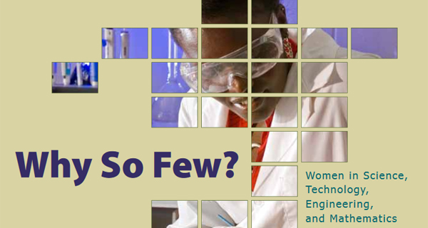 Why So Few: Women in Science, Technology, Engineering, and Mathematics research report cover (600px)