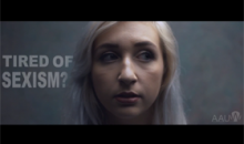 Tired of sexism? AAUW collaborated with Loose Films to create a video that depicts young women who have internalized the sexism they face on a daily basis.