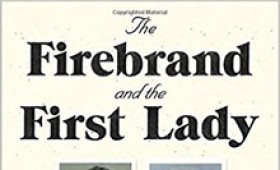 The Firebrand and the First Lady: Portrait of a Friendship book cover